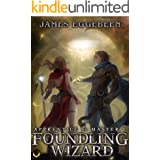 Foundling Wizard: (Apprentice to Master Series Book 1)