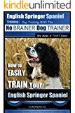 English Springer Spaniel Training | Dog Training with the No BRAINER Dog TRAINER ~ We Make it THAT Easy!: English Springer Spaniel Training