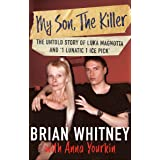 My Son, The Killer: The Untold Story of Luka Magnotta and '1 Lunatic 1 Ice Pick'