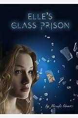 Elle's Glass Prison Kindle Edition