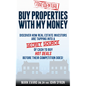 Buy Properties with My Money - Discover How Real Estate Investors Are Tapping Into a Secret Source of Cash to Buy Hot…