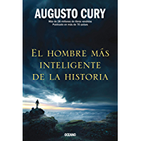 El hombre más inteligente de la historia (Biblioteca Augusto Cury)