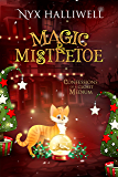 Magic & Mistletoe, Confessions of a Closet Medium, Book 2