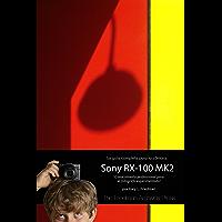 La Guía Complet para la Cámara Sony RX-100 MK2: Conocimiento professional para el fotógrafo experimentado