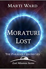 Moraturi Lost: Paradisi Chronicles (Lost Mission Series Book 2) Kindle Edition