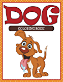 Dog Coloring Book: Coloring Books for Kids