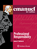 Emanuel Law Outlines for Professional Responsibility (Emanuel Law Outlines Series)