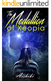 The Medallion of Xeopia: A short story
