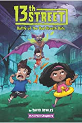 13th Street #1: Battle of the Bad-Breath Bats (HarperChapters) Kindle Edition