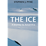 The Ice: A Journey to Antarctica (Weyerhaueser Cycle of Fire)
