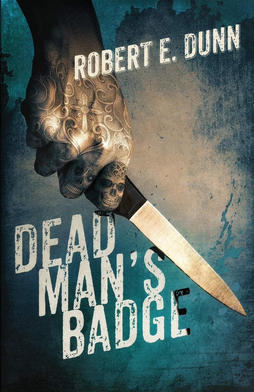 Dead Mans Badge: Robert E. Dunn: 9780997832365: Amazon.com ...