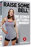 Raise Some Bell - The Ultimate Kettlebell Workout with Amy Dixon - Beginners & Beyond