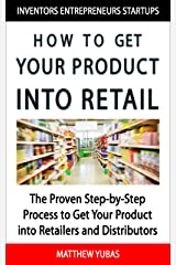 How to Get Your Product into Retail Kindle Edition