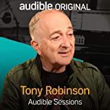 Tony Robinson: Audible Sessions: FREE Exclusive interview
