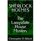 SHERLOCK HOLMES The Langsdale House Mystery (The Watson Chronicles)