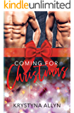 Coming For Christmas (Sexy Romantic Standalone Book 1)