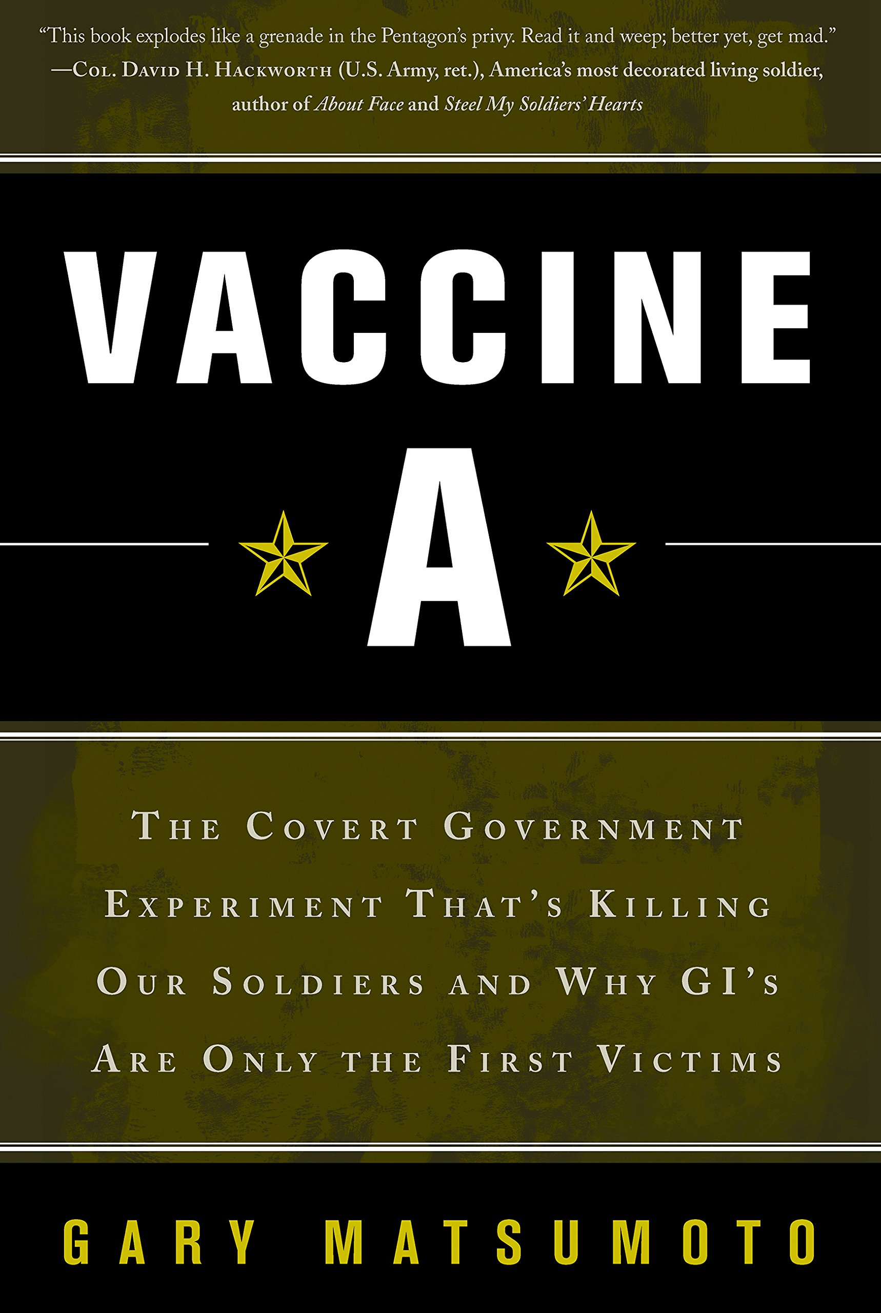 Vaccine A  The Covert Government Experiment That's Killing Our Soldiers  And Why GI's Are Only The First Victim  English Edition