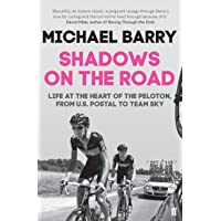 Shadows on the Road: Life at the Heart of the Peloton, From U.S. Postal to Team Sky