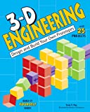 3-D Engineering: Design and Build Your Own Prototypes (Build It Yourself)
