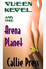 Queen Kegel and the Arena Planet: A Smutpunk Epic Kindle Edition