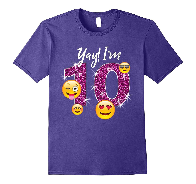Funny Emoji Birthday T Shirt Gift For 10 Year Old Girls Cd