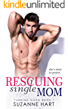 Rescuing Single Mom (Turning Good Book 1)