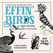 Effin' Birds 2021 Wall Calendar: A Field Guide to Identification