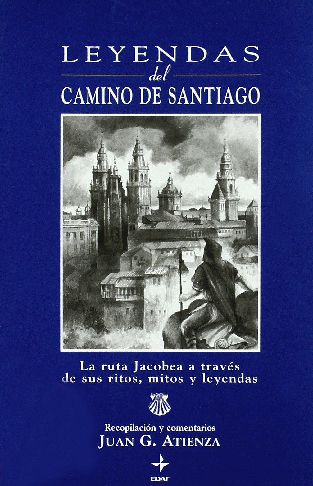 Leyendas Del Camino De Santiago (Magico Y Heterodoxo): Amazon.es: Juan García Atienza: Libros