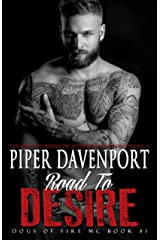 Road to Desire (Dogs of Fire Book 1) Kindle Edition