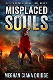 Misplaced Souls (Misfits of the Adept Universe Book 1)