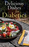Delicious Dishes for Diabetics: Eating Well with