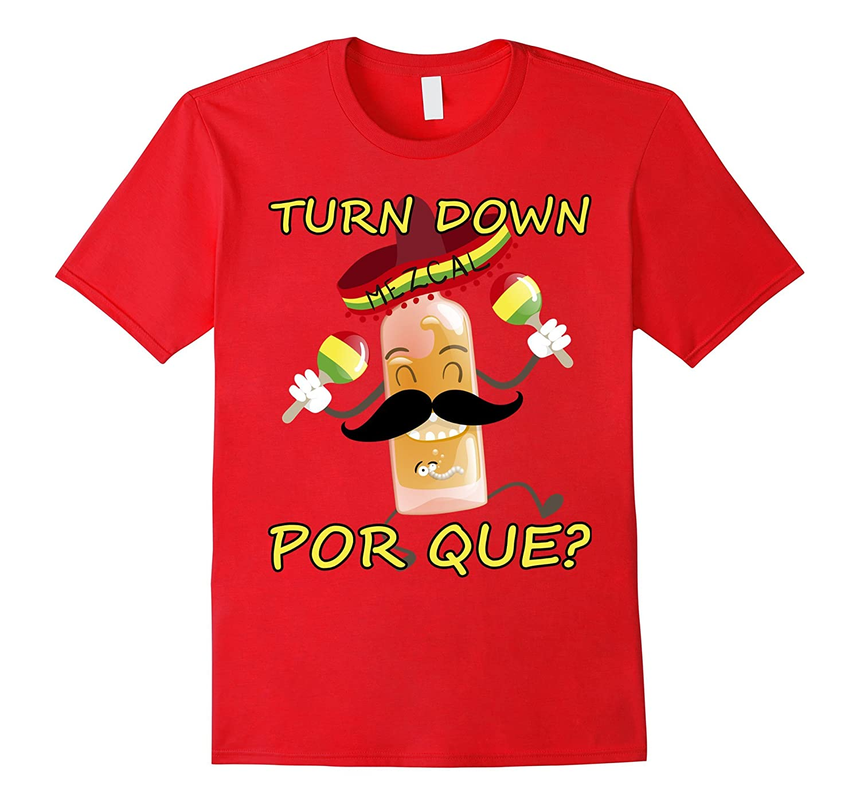 Turn Down Por Que Shirt - Cinco De Mayo T-Shirt-Vaci