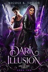 Dark Illusion (The Arondight Codex Book 2) Kindle Edition