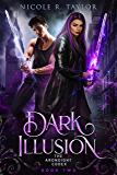 Dark Illusion (The Arondight Codex Book 2)