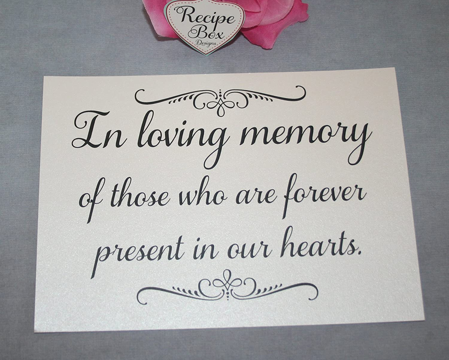 Wedding Sign, In Loving Memory of those who are forever present in our hearts. With Scrolls