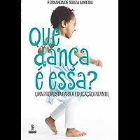 Que dança é essa?: Uma proposta para a educação infantil