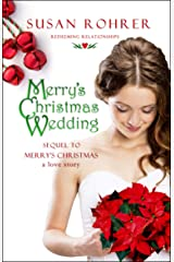 Merry's Christmas Wedding: Sequel to Merry's Christmas: A Love Story (Redeeming Relationships) (English Edition) eBook Kindle
