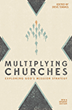 Multiplying Churches: Exploring God's Mission Strategy (English Edition)