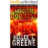 Absolute Collapse - A CME Survival Thriller (The Great Solar Storm Book 2)