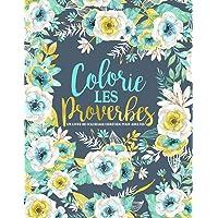 Colorie les Proverbes : Un livre de coloriage chrétien pour adultes: Un livre religieux unique où figurent 45 versets de la Bible à colorier