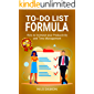 To Do List Formula: How to Increase your Productivity and Time Management