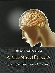A Consciência: Uma viagem pelo cérebro