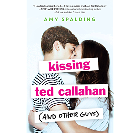 Amazon Com Kissing Ted Callahan And Other Guys Ebook Spalding Amy Kindle Store