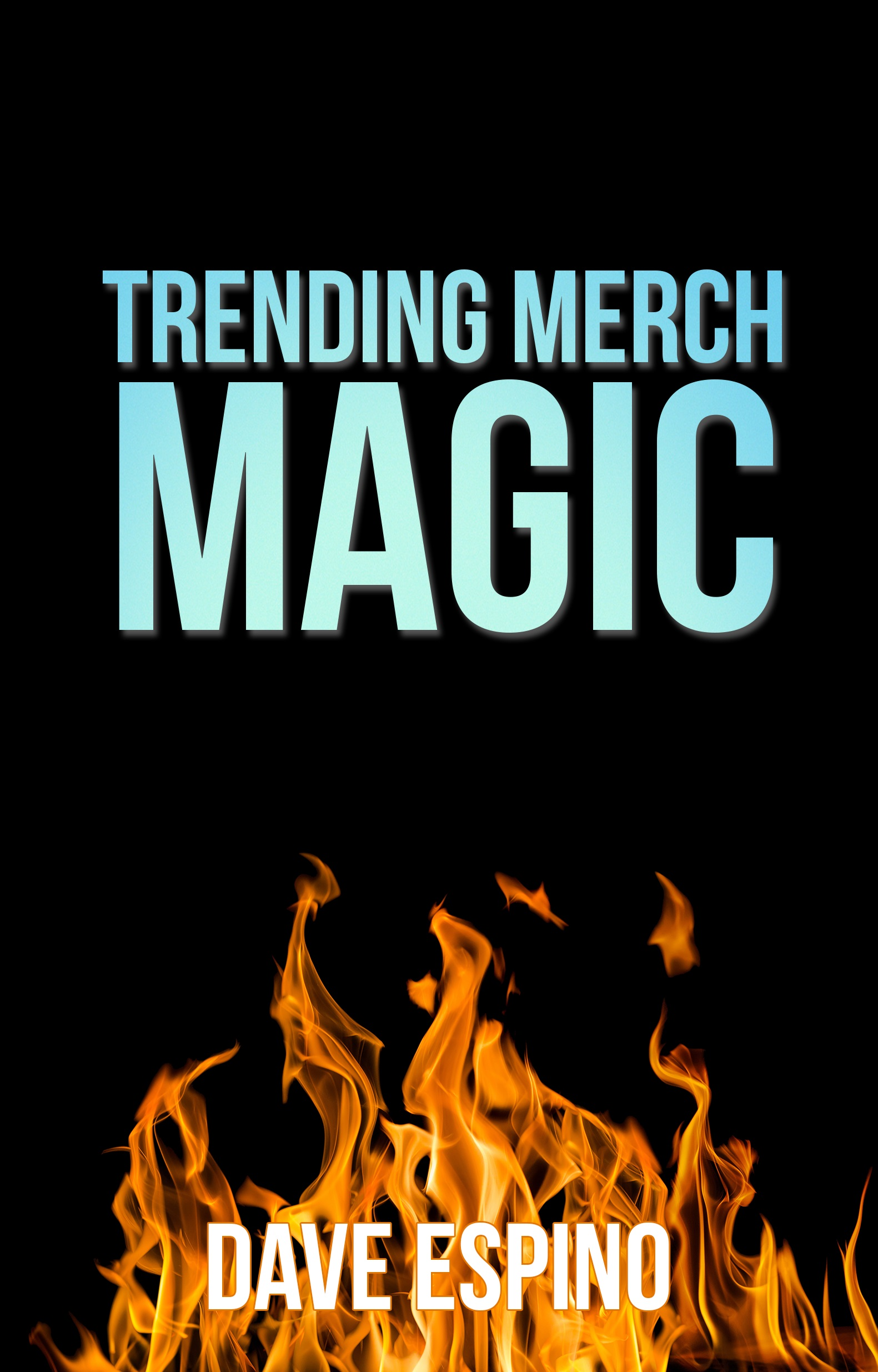 Trending Merch Magic - How To Get Your Merch By Amazon T-Shirts To The Top Of Google (Video Course) [Online Code] by Dave Espino