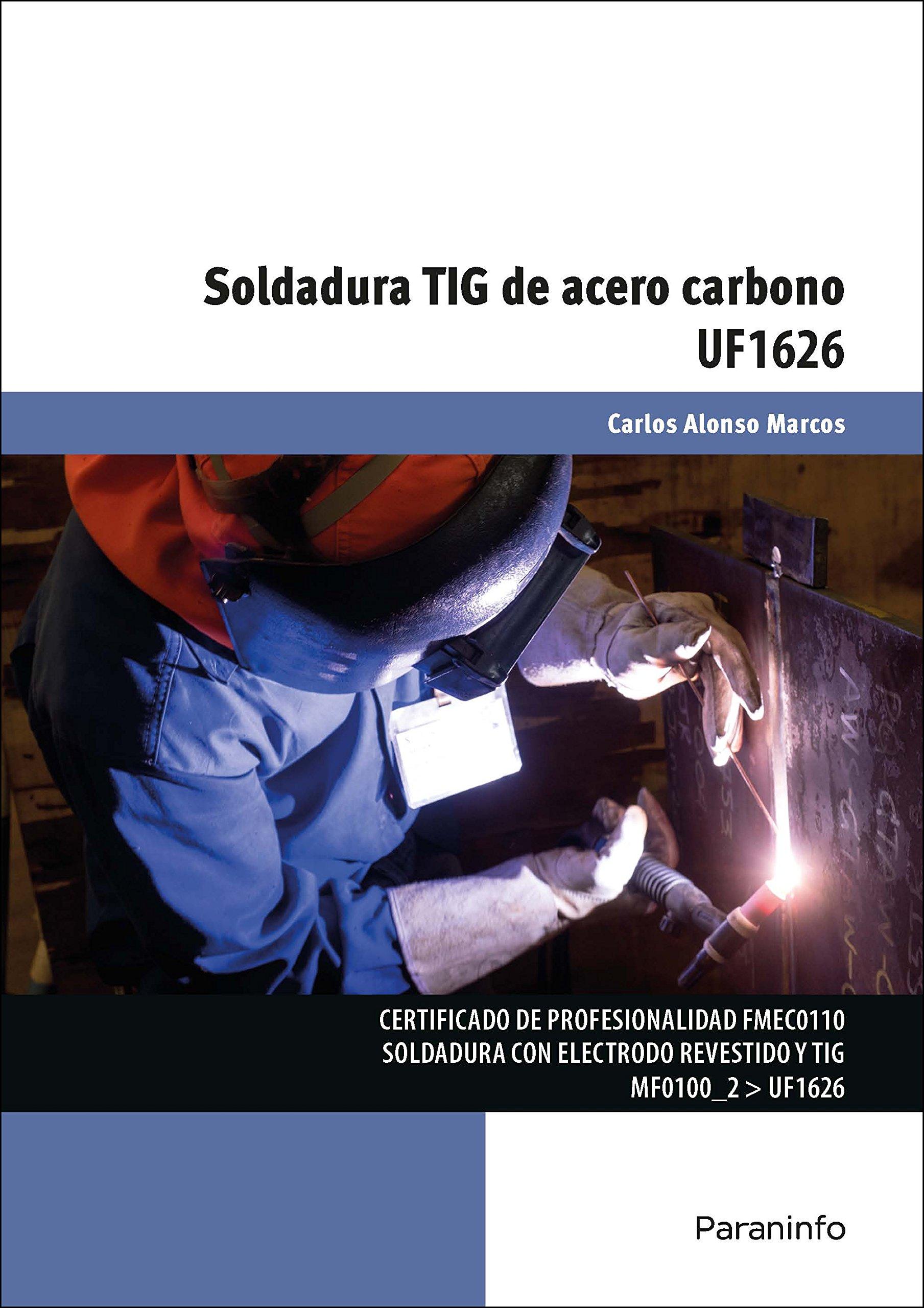 UF1626 - Soldadura TIG de acero carbono (Spanish) Paperback – January 1, 1900