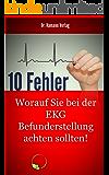 10 Fehler - Worauf Sie bei der EKG Befundung achten sollten!: Dieses Buch jetzt kostenlos lesen mit Kindle Unlimited!