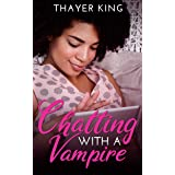 Chatting with a Vampire