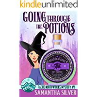 Going through the Potions: A Paranormal Cozy Mystery (Pacific North Witches Book 1)