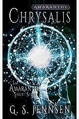 Chrysalis: An Amaranthe Short Story (Amaranthe Short Stories Book 7) Kindle Edition