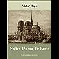 Notre-Dame de Paris de Victor Hugo (Les 11 livres), suivi de Projet de restauration de Notre-Dame de Paris, par J.-B.-A. Lassus et E. Viollet-le-Duc (Annoté) (French Edition)